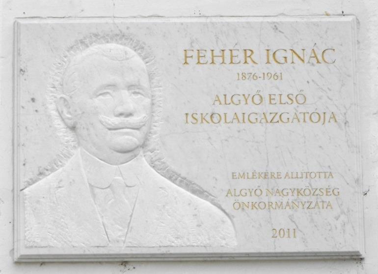 Fehér Ignác emléktáblája a Fehér iskola falán
